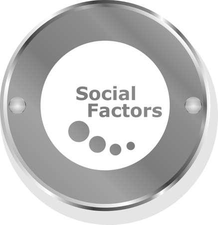 factors: social factors metallic button