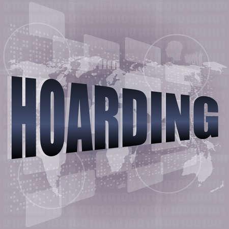 hoarding: hoarding word on digital touch screen