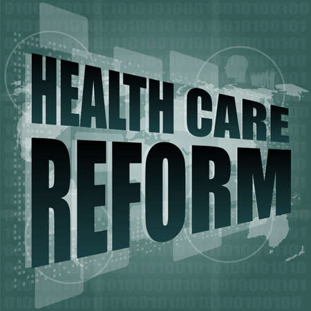 health care decisions: health care reform word on touch screen, modern virtual technology background