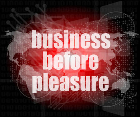 business before pleasure words on digital touch screen, business concept photo