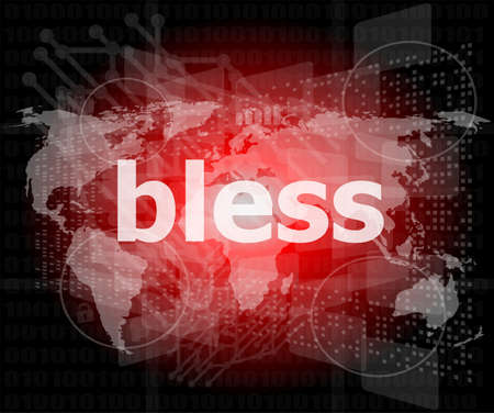 bless: bless text on digital touch screen - business concept