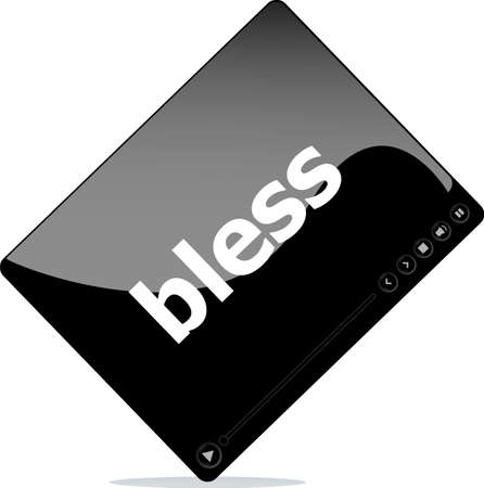 bless: Social media concept: media player interface with bless word