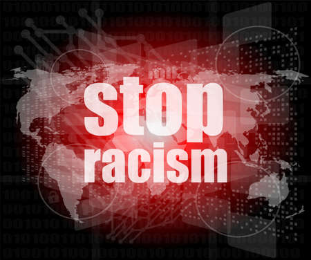 racism: stop racism word on digital touch screen, social concept