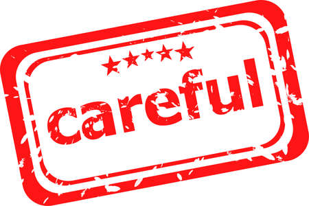 careful: careful word on red rubber old business stamp Stock Photo
