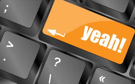 yeah: yeah word on computer keyboard key