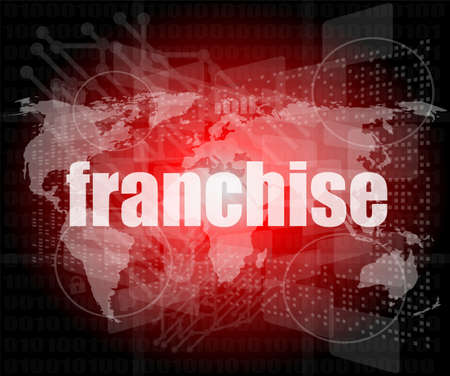 business concept: word franchise on digital touch screen photo