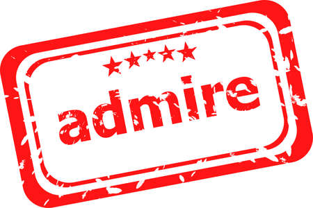admire: red rubber stamp with admire word