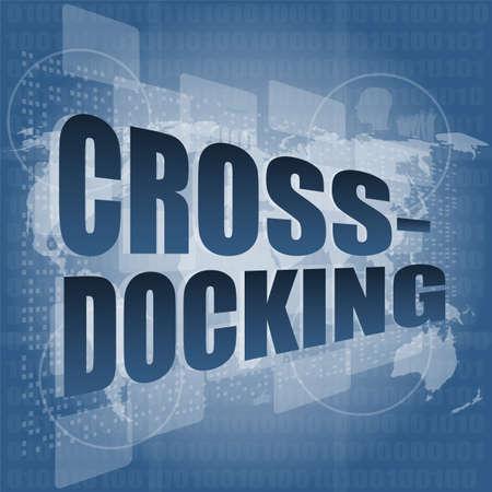 docking: cross docking word on digital touch screen Stock Photo