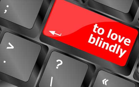 blindly: amar a ciegas, teclado con el bot�n tecla de la computadora