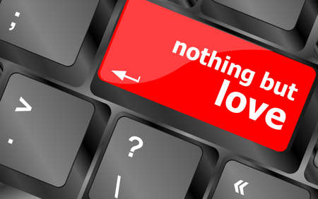 but: Computer keyboard key - nothing but love Stock Photo