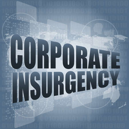 insurgency: corporate insurgency words on digital screen with world map