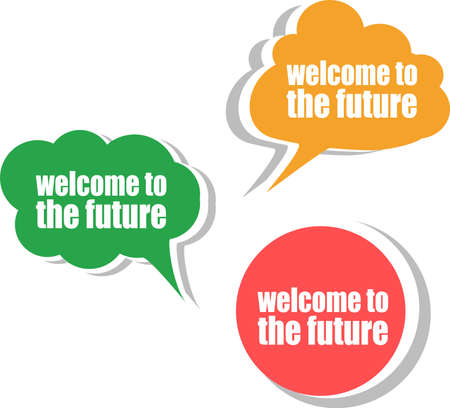 welcome to the future. Set of stickers, labels, tags. Business banners, Template for infographics photo