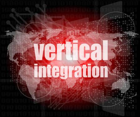 Business concept: words Vertical Integration on digital screen photo