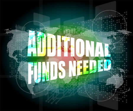 needed: Backgrounds touch screen with additional funds needed words Stock Photo