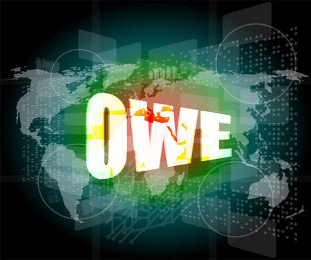 owe: business concept: word owe on digital screen