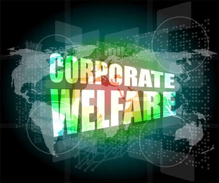welfare: corporate welfare word on business digital screen