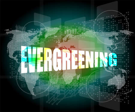 evergreening word on business touch screen, social concept photo