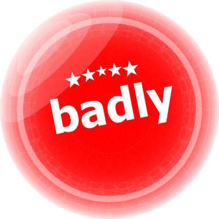 badly: badly word on red stickers button, label, business concept