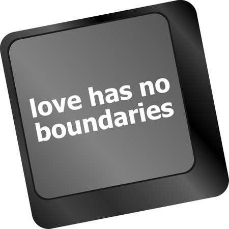 no boundaries: Wording love has no boundaries on computer keyboard key