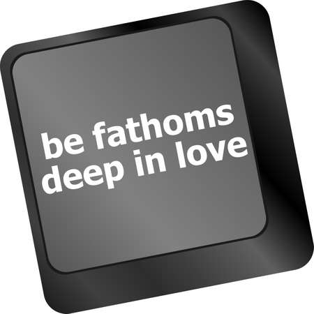 be fathoms deep in love words showing romance and love on keyboard keys photo
