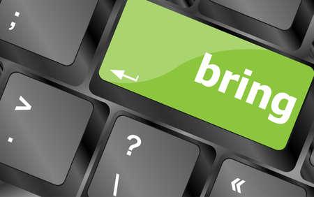 bring: bring word on keyboard key Stock Photo