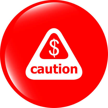 Attention caution sign icon with dollars money sign. warning symbol photo