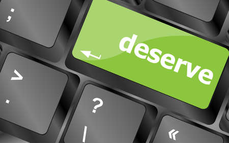deserve: deserve word on keyboard key, notebook computer button Stock Photo