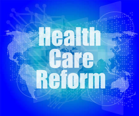 health reform: health care reform word on touch screen, modern virtual technology background