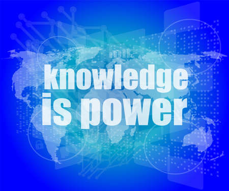Education and learn concept: words knowledge is power on digital screen photo