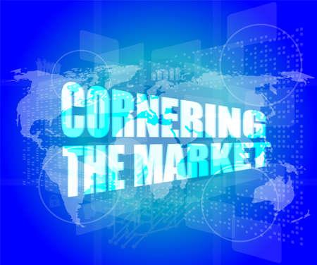 cornering: Management concept: cornering the market words on digital screen Stock Photo