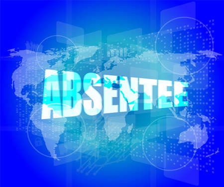 absentee: absentee word on digital touch screen Stock Photo