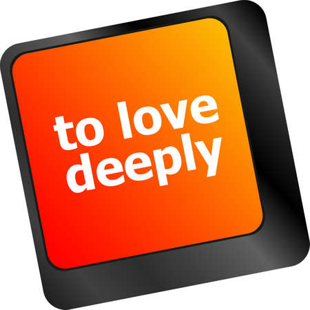 deeply: to love deeply, keyboard with computer key button