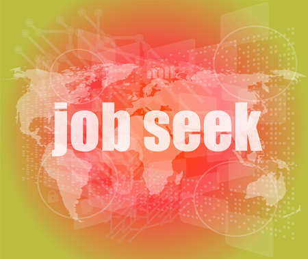 seek: job seek word on touch screen, modern virtual technology background Stock Photo