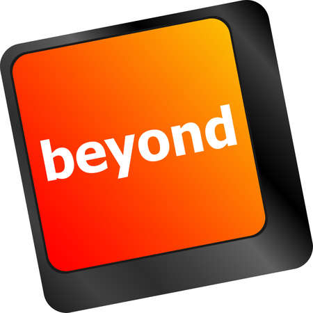 beyond: beyond button on keyboard key with soft focus