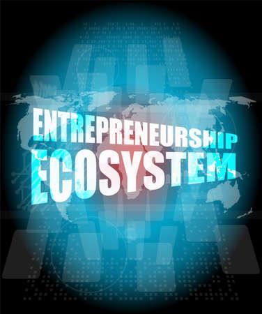 ecosystem: entrepreneurship ecosystem word on business digital touch screen Stock Photo
