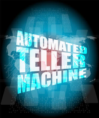 automated teller machine: automated teller machine word on digital touch screen