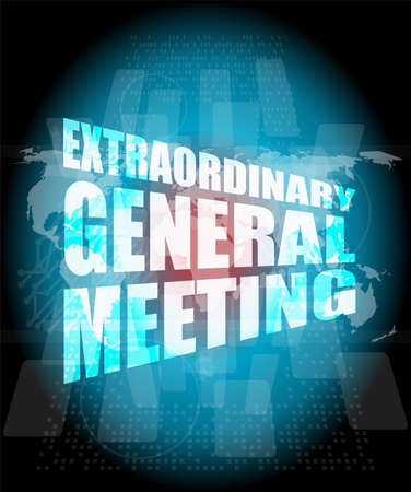 extraordinary: extraordinary general meeting word on digital touch screen