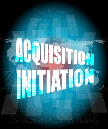 initiation: acquisition initiation word on digital screen. financial background