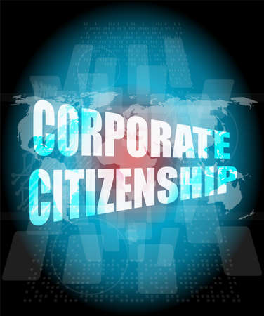 citizenship: corporate citizenship words on digital screen with world map