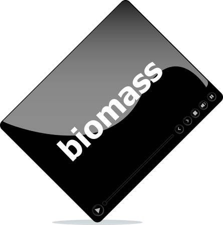 biomass: Video player for web, biomass word on it Illustration