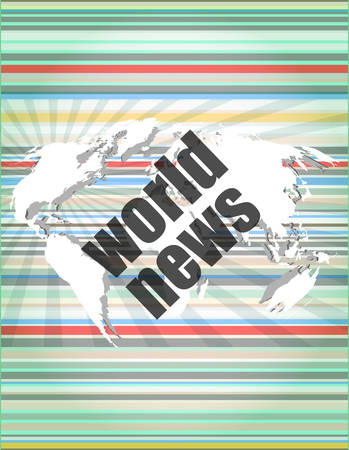 world news: News and press concept: words world news on digital screen