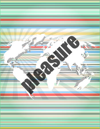 pleasure: business concept: word pleasure on digital touch screen background Illustration