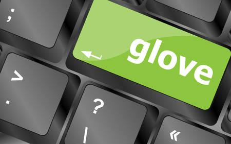 computer button: glove word on keyboard key, notebook computer button Illustration