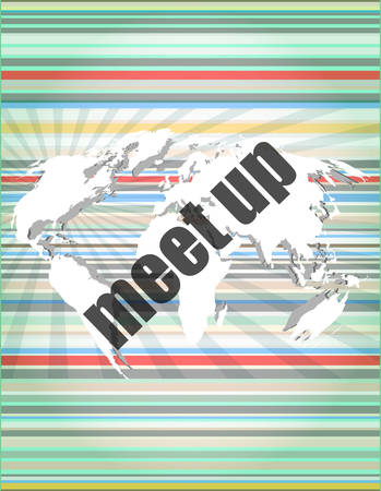 meet: meet up words on digital touch screen, business concept
