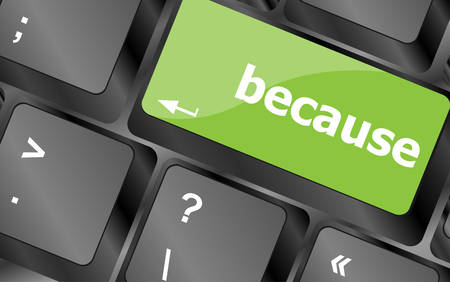 because: because word on computer pc keyboard key Illustration