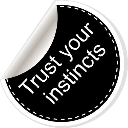 instincts: Trust your instincts. Inspirational motivational quote. Simple trendy design. Black and white stickers. Stock Photo