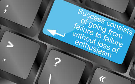 enthusiasm: Success consists of going from failure to failure without loss of enthusiasm. Computer keyboard keys with quote button. Inspirational motivational quote. Simple trendy design