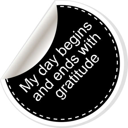 begins: My day begins and ends with gratuide. Inspirational motivational quote. Simple trendy design. Black and white stickers. Stock Photo
