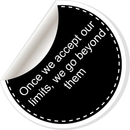 them: once we accept our limits we go beyond them. Inspirational motivational quote. Simple trendy design. Black and white stickers. Stock Photo