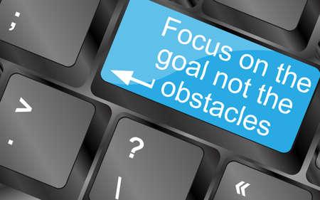metas: Concéntrese en no el objetivo de los obstáculos. Teclas del teclado de ordenador con el botón de la cita. Cita de motivación inspirada. Diseño de moda simple